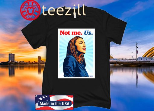 """Not me. Us. - AOC"" Poster 2020 Shirt"