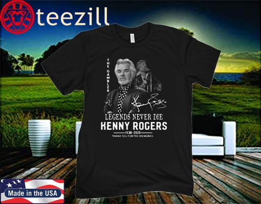 The Legends Never Die Kenny Rogers 1938 2020 Thank You For The Memories Signature For T-Shirt
