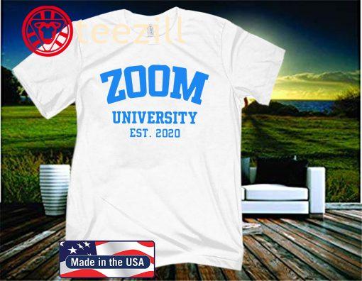 Zoom University EST. 2020 Uniex Shirt