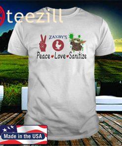 BABY YODA - PEACE - LOVE - SANITIZE - ZAXBY'S UNISEX SHIRT