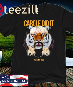 Carole Did It Your Mom's House Shirt