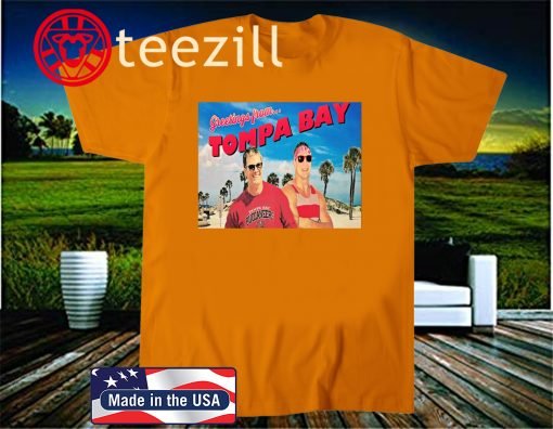 Greetings From Tompa Bay, Tom Brady Official T-Shirt