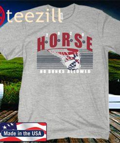 H-O-R-S-E No Dunks Allowed Shirt