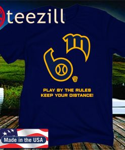 Milwaukee Brewers Play By The Rules Keep Your Distance T-Shirt