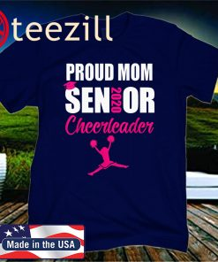 PROUD MOM SENIOR CHEERLEADER CLASS OF 2020 SHIRTS