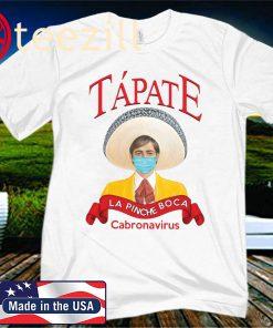 Tapate la pinche boca Coronavirus 19 Shirt