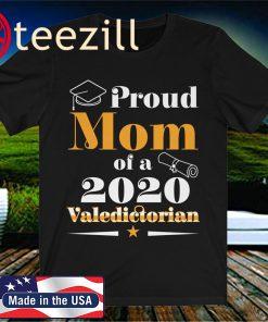 Valedictorian Class of 2020 Proud Mom Family Graduation Matching Shirt
