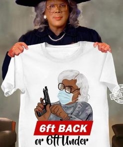 6ft back or 6ft under unisex 2020 shirt
