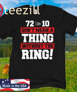 72-10 DON'T MEAN A THING WITHOUT THE RING SHIRT