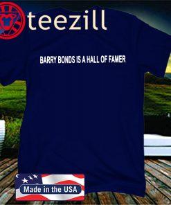Barry Bonds Is A Hall Of Famer Shirt