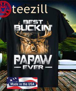 Best Buckin' Papaw Ever Tee Deer Hunting Bucking Father T-Shirts