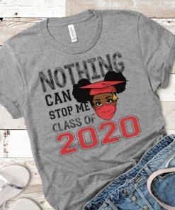 Black Senior Girls T-Shirt, Nothing Can Stop Me, Class Of 2020, Melanin Girl Tee
