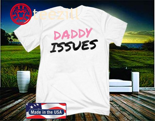 DADDY ISSUES TEE