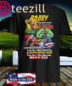 Daddy Smart As Iron Man Strong As Hulk Fast As Thor You Are The Worlds Best Dad 2020 T-Shirt