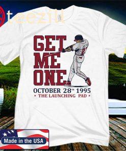 David Justice Shirt Get Me One Atlanta - MLBPAA Licensed