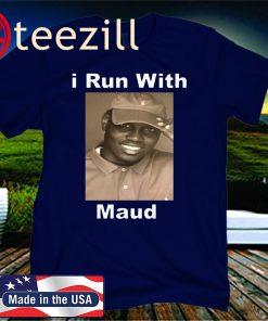 I Run With Maud 2020 T-Shirt