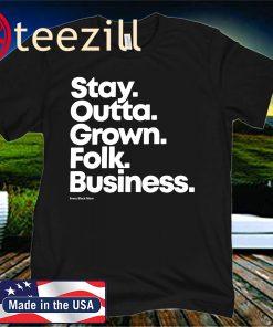 Stay Outta Grown Folk Business Every Black Mom T-Shirt