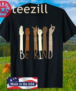 Be Kind Hand Sign Language Teachers Melanin Interpreter ASL T-Shirt