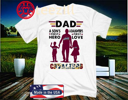 Dad A Son's First Hero A Daughter's First Love Father's Day Shirt