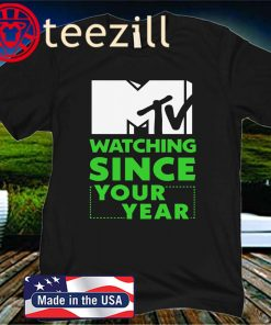 Mtv Personalized Been Watching Since Unisex Shirt
