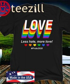 Pretty LGBT Love Less Hate, More Love #Pride 2020 Official T-Shirts