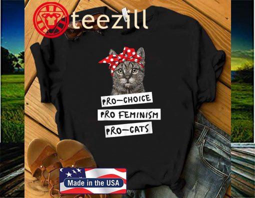 Pro-Choice Pro-Feminism Pro-Cats 2020 Shirt