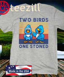 Two Birds One Stoned Vintage Gift Shirt