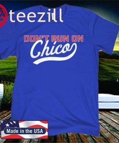 Don't Run On Chico Blue T-shirt