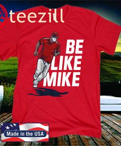 Mike Trout Be Like Mike T-Shirt - Officially MLBPA Licensed