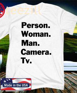 Person. Woman. Man. Camera. TV. Didn't Mean What Trump Shirt