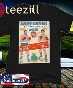 Quarantine Championship Helwani Boxing Official T-Shirt