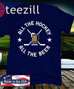 All the Hockey All the Beer T-Shirt - Las Vegas Hockey