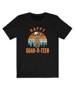 Cancel 2020 Quarantine Drunk Skeleton Halloween T-shirt - Happy Quar-O-Teen - Halloween Gag Gift for Men & Women - Streaking Skeleton