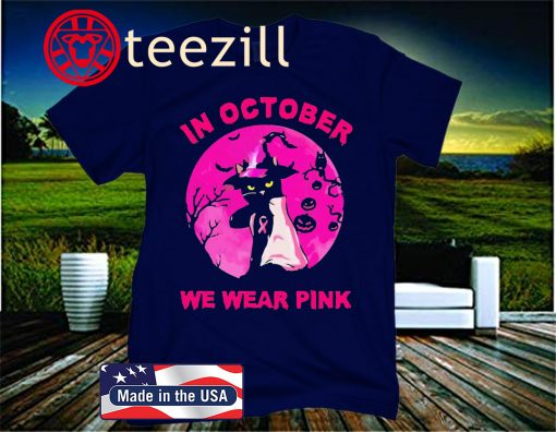 In October we wear pink Cat Moonlight Halloween ofiicial t-shirt