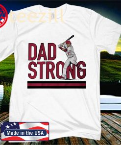 Mike Trout Dad Strong Los Angeles Shirt