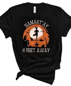 Namastay 6 Feet Away Shirt, Namaste Witches Halloween Shirt, Yoga Halloween Shirt, Namaste Halloween Shirt, Namaste Shirt, Witch Halloween
