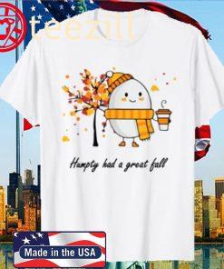 2020 Halloween Humpty Had A Great Fall Funny Autumn Joke Shirt