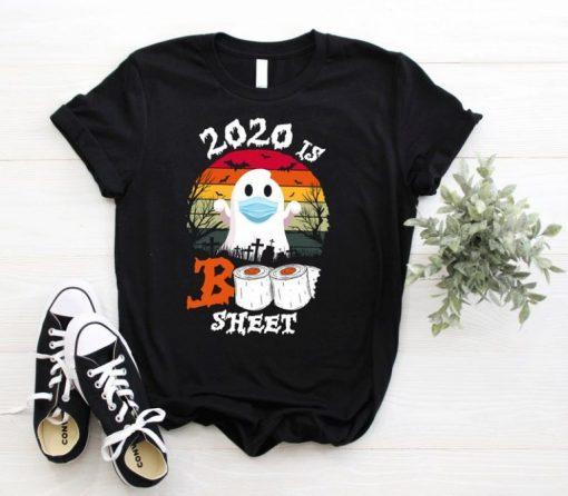 2020 Is Boo Sheet Shirt Funny Ghost T-shirt Halloween Quarantine Tee, Funny Ghost T-shirt Halloween Quarantine Tee