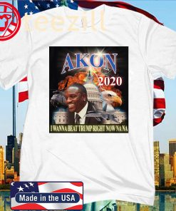 Akon 2020 I wanna beat Trump right now Nana Unisex Shirt