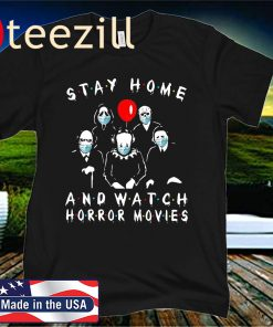 Halloween Stay Home And Watch Horror Movies Shirt