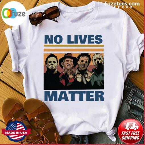 Horror Thriller Killer No Lives Matter Gift Shirt