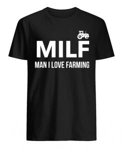 MILF Man I Love Farmer Shirt