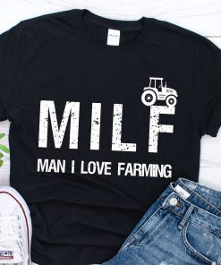 MILF Man I Love Farmer Unisex Shirt
