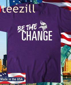 Minnesota Vikings Be The Change 2020 Shirt