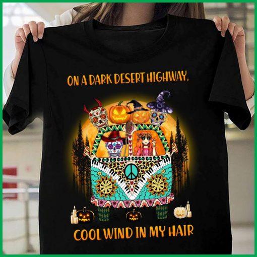 On a dark desert highway cool wind in my hair Hippie Halloween 2020 Shirt