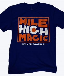 Mile High Magic T-Shirt - Denver Football