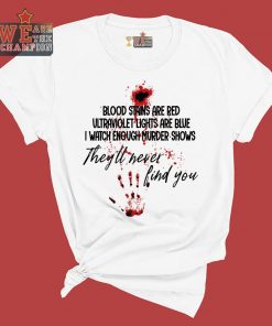 Blood stains red ultraviolet lights blues tee shirt