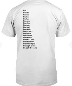Bro Bro S Broski Bromo Brotein Brohan Shirt