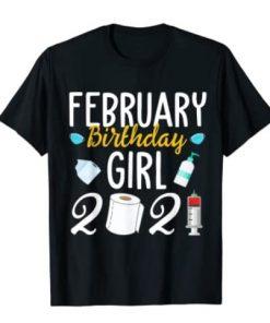 February Girl Birthday Quarantine 2021 Social Distance Gift Shirt