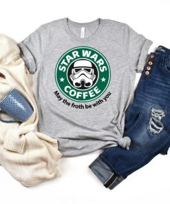 May The Froth Be With You Coffee Shirt Star Wars Coffee Shirt, Starbucks Shirt, Gift for her, Mom Shirt Galaxy s Edge Shirt for Women